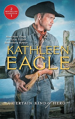 A Certain Kind of Hero: Defender Broomstick Cowboy, Kathleen Eagle