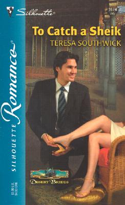 To Catch A Sheik  (Desert Brides), TERESA SOUTHWICK