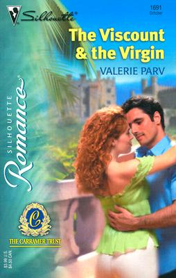 The Viscount & The Virgin: The Carramer Trust (Silhouette Romance), VALERIE PARV