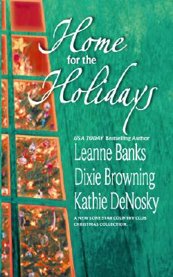 Home For The Holidays (Silhouette Special Products), Banks, Leanne; Browning, Dixie; DeNosky, Kathie