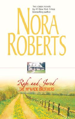 The Mackade Brothers: Rafe and Jared, NORA ROBERTS