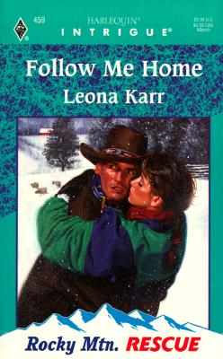 Image for Follow Me Home: Rocky Mtn. RESCUE (Harlequin Intrigue, 459)