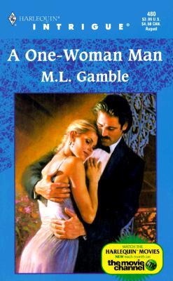 A One - Woman Man (Intrigue), M.L. Gamble