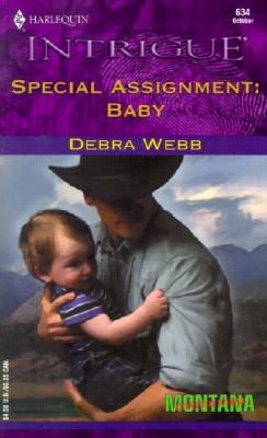Special Assignment: Baby (Montana Confidential) (Harlequin Intrigue, No. 634), DEBRA WEBB