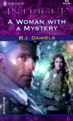 Woman With A Mystery (Harlequin Intrigue, No. 643), B.J. DANIELS
