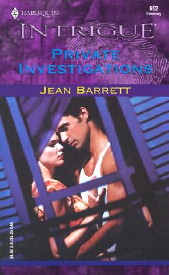Private Investigations (Harlequin Intrigue, No. 652), Jean Barrett