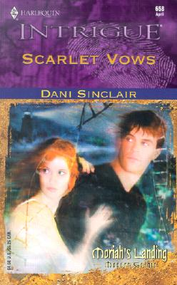 Scarlet Vows (Moriah's Landing) (Harlequin Intrigue Series, No. 658), Dani Sinclair