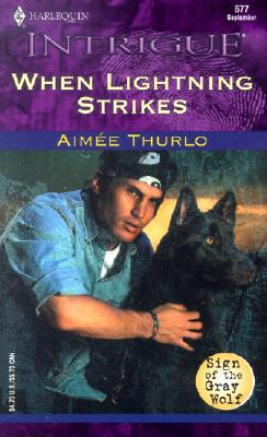 When Lightning Strikes  (Sign Of The Gray Wolf) (Harlequin Intrigue, No. 677), Aimee Thurlo