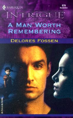A Man Worth Remembering (Harlequin Intrigue, No. 679), Delores Fossen