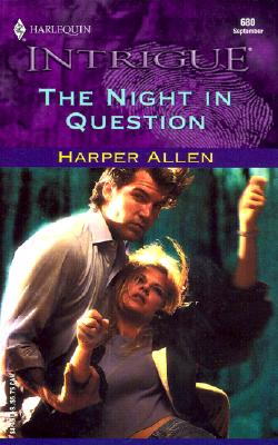 The Night In Question (Harlequin Intrigue, No. 680), Harper Allen