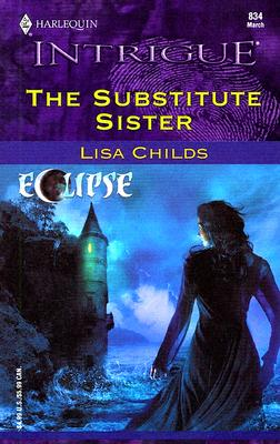 The Substitute Sister (Harlequin Intrigue #834)