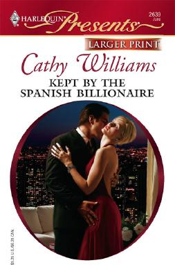 Kept By The Spanish Billionaire, Cathy Williams