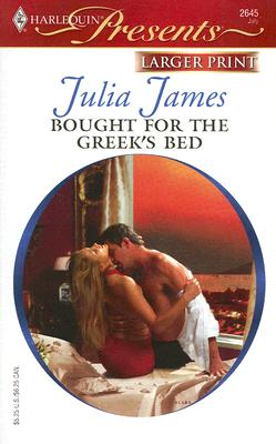 Bought For The Greek's Bed (Larger Print Presents # 2645) (Greek Tycoons), JULIA JAMES