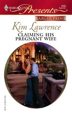 Claiming His Pregnant Wife (Harlequin Presents Series - Larger Print), KIM LAWRENCE