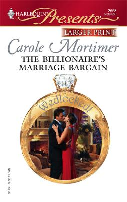 The Billionaire's Marriage Bargain (Larger Print Presents), CAROLE MORTIMER