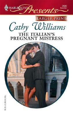 The Italian's Pregnant Mistress (Harlequin Presents Series), CATHY WILLIAMS