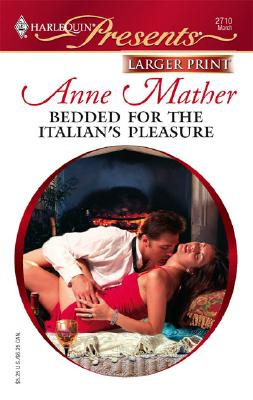 Bedded For The Italian's Pleasure, Anne Mather