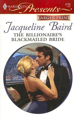 The Billionaire's Blackmailed Bride, Jacqueline Baird