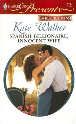 Spanish Billionaire, Innocent Wife, Kate Walker