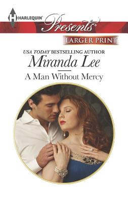 A Man Without Mercy (Harlequin LP Presents), Miranda Lee