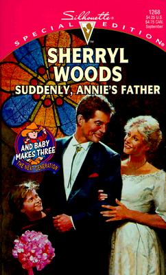 Image for Suddenly Annie'S Father  (And Baby Makes Three: The Next Generation) (Silhouette Special Edition, 1268)