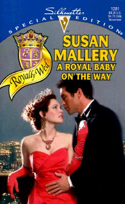 A Royal Baby on the Way (Silhouette Special Edition, 1281), SUSAN MALLERY