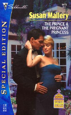 Image for The Prince & The Pregnant Princess  (Desert Rogues) (Silhouette Special Edition, No. 1473)