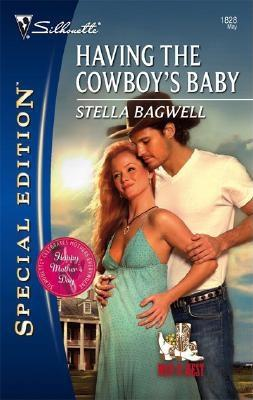 Image for Having The Cowboy's Baby (Silhouette Special Edition)