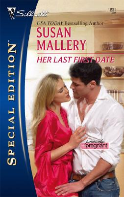 Her Last First Date (Silhouette Special Edition), SUSAN MALLERY