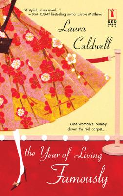 The Year Of Living Famously (Red Dress Ink), Caldwell,Laura