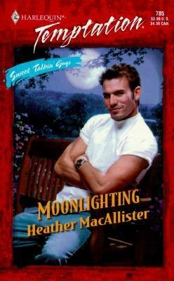 Moonlighting (Sweet Talkin' Guys) (Harlequin Temptation), Macallister