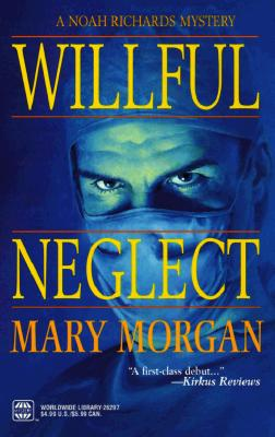 Image for Willful Neglect (A Noah Richard's Mystery)