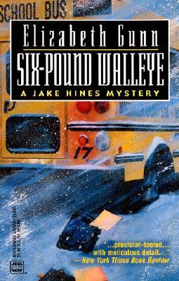Six-Pound Walleye (Jake Hines Mysteries), Elizabeth Gunn