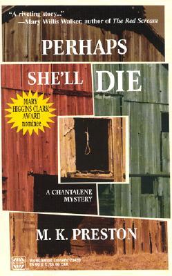 Perhaps She'll Die (A Chantalene Mystery), M. K. PRESTON