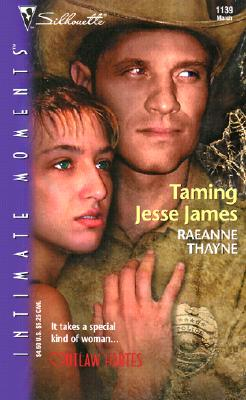 TAMING JESSE JAMES - OUTLAW HARTES (Silhouette Intimate Moments, No. 1139), RAEANNE THAYNE