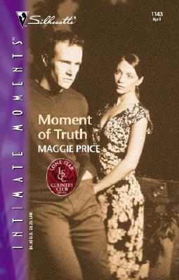 Image for Moment Of Truth (Lone Star Country Club) (Silhouette Intimate Moments)