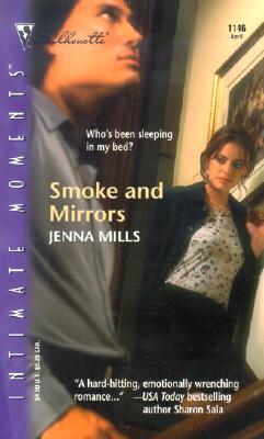 Smoke And Mirrors (Silhouette Intimate Moments), JENNA MILLS