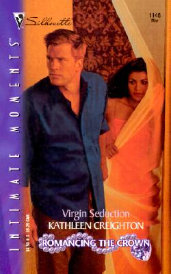 Virgin Seduction:  Romancing the Crown (Silhouette Intimate Moments No. 1148) (Intimate Moments, 1148), KATHLEEN CREIGHTON