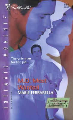 M. D. Most Wanted  (The Bachelors Of Blair Memorial) (Silhouette Intimate Moments, 1167), MARIE FERRARELLA