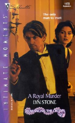 A Royal Murder  (Romancing The Crown) (Silhouette Intimate Moments, No. 1172), LYN STONE