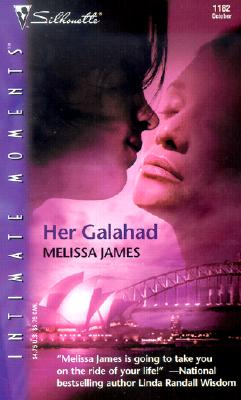 Her Galahad (Silhouette Intimate Moments), Melissa James