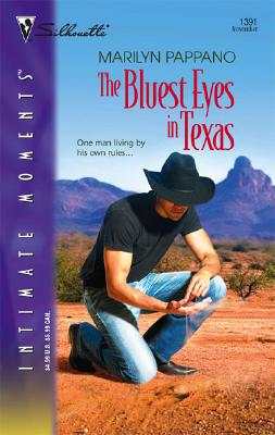 The Bluest Eyes in Texas (Silhouette Intimate Moments No. 1391) (Silhouette Romantic Suspense), MARILYN PAPPANO