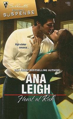 Heart At Risk (Silhouette Romantic Suspense), Ana Leigh