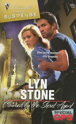Claimed By The Secret Agent (Silhouette Romantic Suspense), LYN STONE