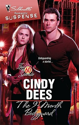 The 9-Month Bodyguard (Silhouette Romantic Suspense), CINDY DEES
