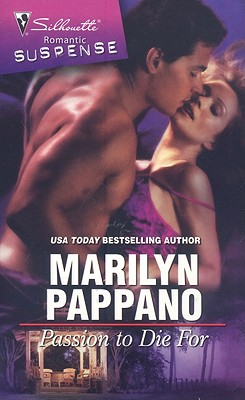 Passion to Die For (Silhouette Romantic Suspense), MARILYN PAPPANO