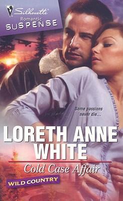 Cold Case Affair (Silhouette Romantic Suspense), LORETH ANNE WHITE