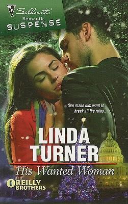 His Wanted Woman (Silhouette Romantic Suspense), LINDA TURNER