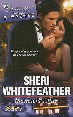 Imminent Affair (Silhouette Romantic Suspense), SHERI WHITEFEATHER