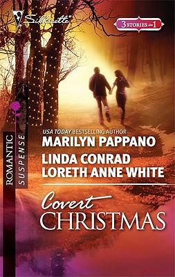 Covert Christmas: Open Season Second-Chance Sheriff Saving Christmas (Silhouette Romantic Suspense), Marilyn Pappano, Linda Conrad, Loreth Anne White